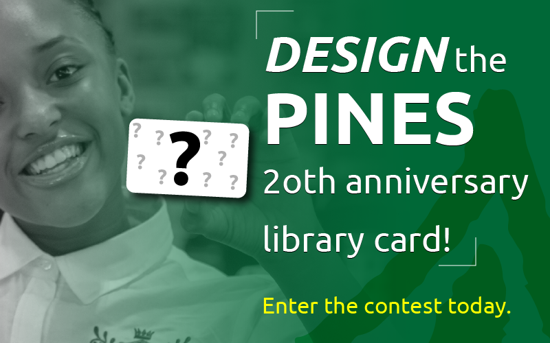 image, enter the PINES 20th anniversary library card design contest